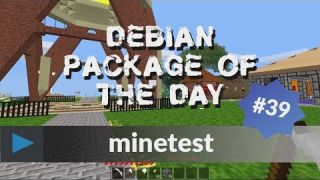 Debian Package of the Day S03E04 - #39: minetest