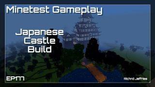 Minetest Gameplay Episode 177 - Japanese Castle Build