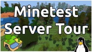Minetest - Server Tour (30 mins of this)